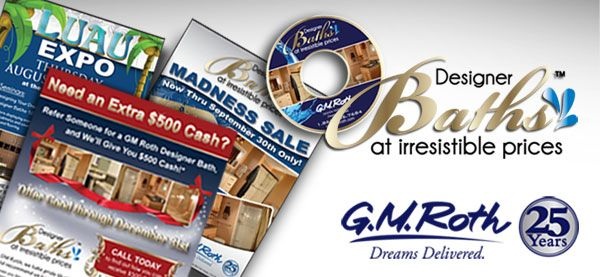 "GM Roth Design Remodeling <p class='pscrol'>""Karen Girard has provided us with a number of effective solutions to bring new clients through the door. Karen developed a thorough comprehensive campaign and creative ideas to help G.M. Roth succeed in a time where many of our competitors failed. We have worked with Girard Advertising for over ten years. Some of her approaches were unique and created new opportunities. She utilized various channels to implement her strategies and worked very closely with us to ensure we both understood and approved all the steps we were taking together. Today, we are off to a much healthier start.  Much of our success, we can attribute to Girard Advertising and their focus to make our business better. If your business needs a boost, Girard Advertising can help. Give them a call, you'll be gad you did. I know we are.""  <br/><br/>— Gerry Roth, President/CEO</p>"